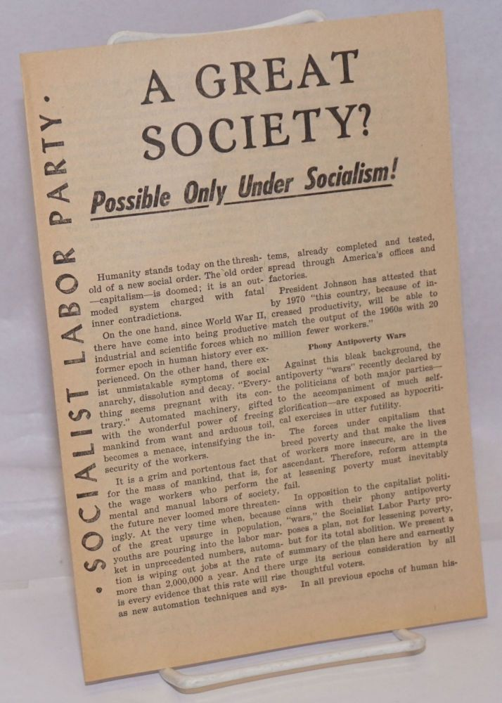 A Great Society? Possible only under socialism! Socialist Labor Party.