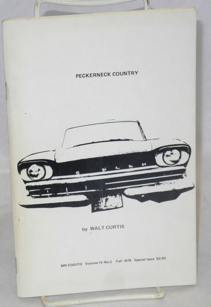 Mr Cogito: vol 4, no. 2, fall 1978, special issue: Peckerneck country; the selected poems. Walt Curtis.