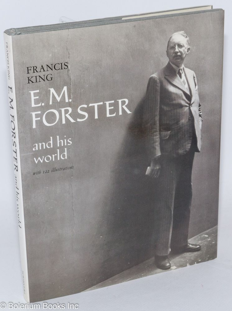E. M. Forster and his world, with 122 illustrations. Francis King.