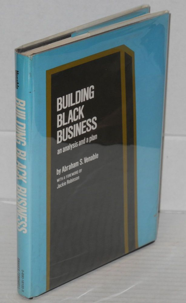 Building black business; an analysis and a plan. Abraham S. Venable.