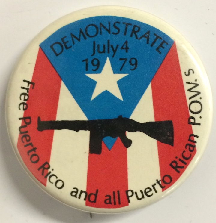 Demonstrate July 4 1979 / Free Puerto Rico and all Puerto Rican POWs [pinback button