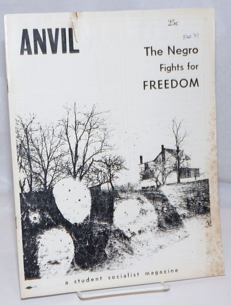 Anvil, a student socialist magazine and student partisan. Vol. 8, no. 1 (Whole Number 16), Fall 1957. George Rawick.