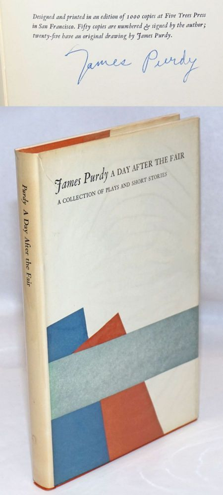 A Day After the Fair: a collection of plays and short stories [signed/limited]. James Purdy.