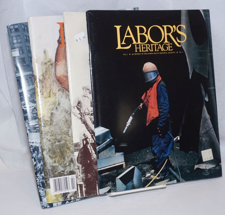 Labor's Heritage: Quarterly of the George Meany Memorial Archives [4 issues]. Stuart B. Kaufman.