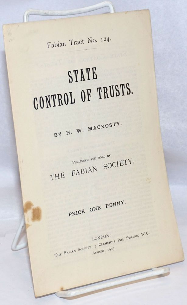 State Control of Trusts. H. W. Macrosty.