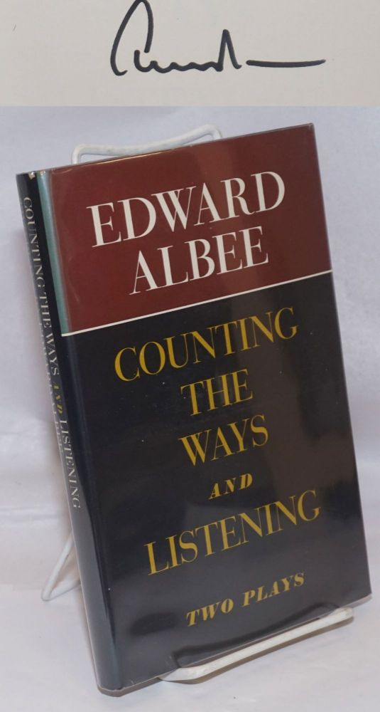 Counting the Ways and Listening two plays [signed]. Edward Albee.