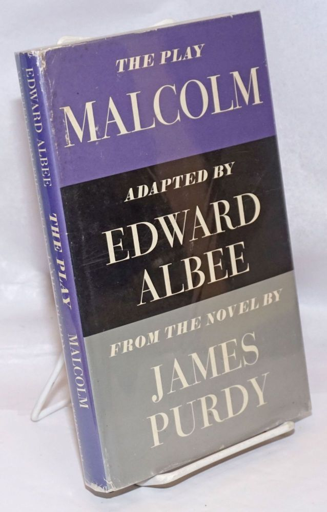 Malcolm; a play. Edward adapted from the Albee, James Purdy.