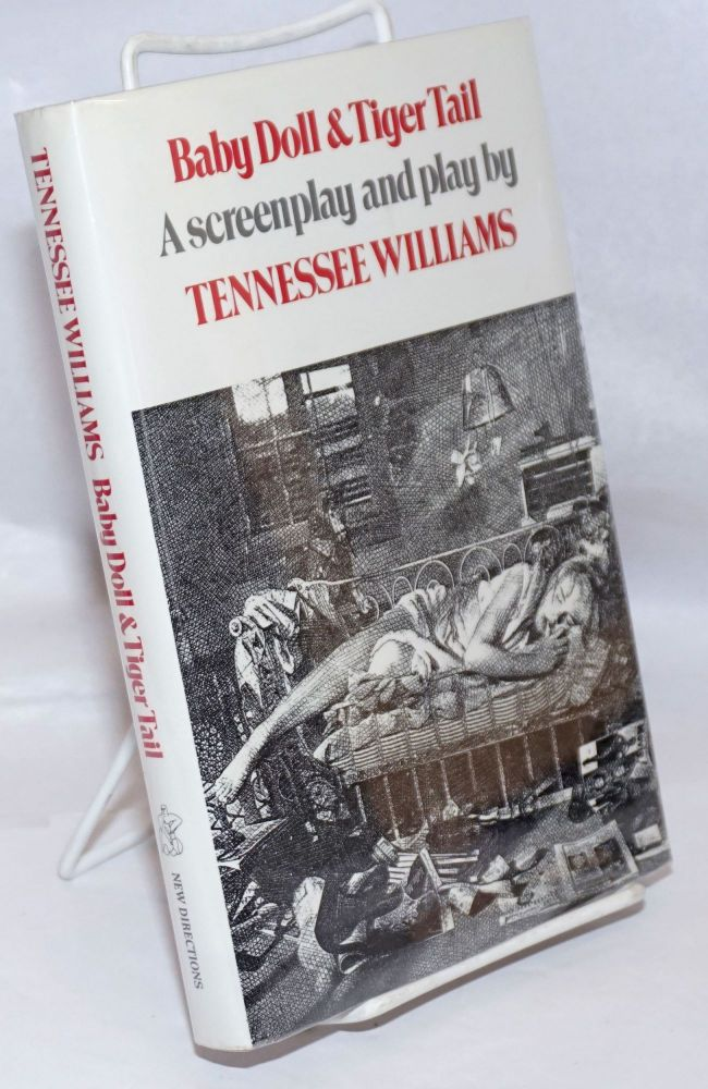 Baby Doll & Tiger Tail: a screenplay and a play. Tennessee Williams.