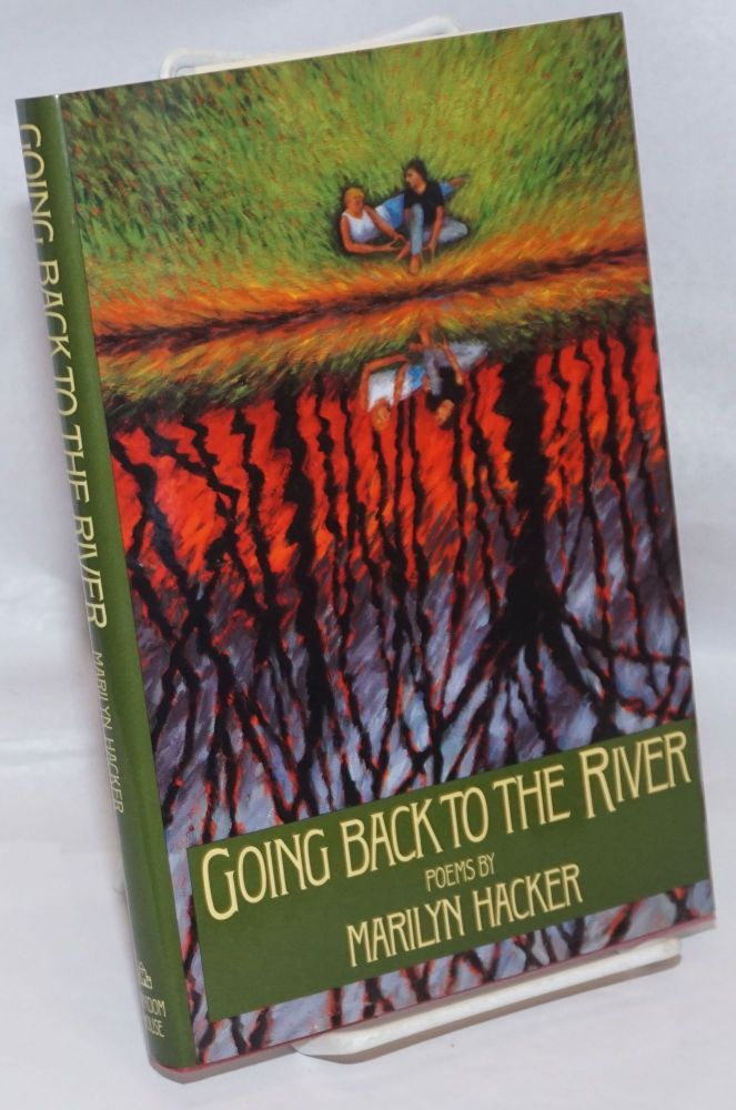 Going Back to the River: poems. Marilyn Hacker.