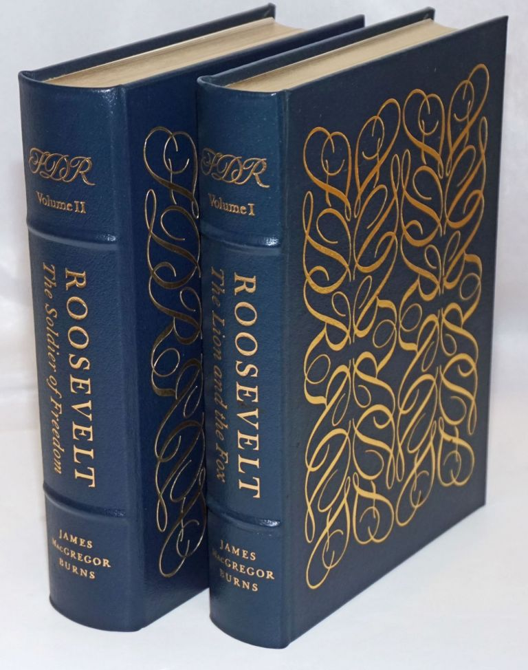 Roosevelt: The Lion and the Fox [Volume I; with] Roosevelt: The Soldier of Freedom [Volume II; two-volume set complete]. James MacGregor Burns.