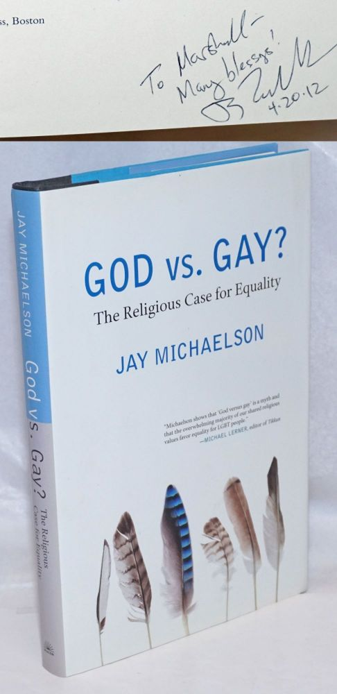 God vs. Gay? the religious case for equality [signed]. Jay Michaelson.