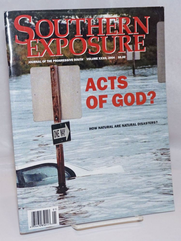 Southern exposure: Journal of the Progressive South; vol. XXXII, 2004: Acts of God? How Natural are Natural Disasters? Chris Kromm, publisher and.