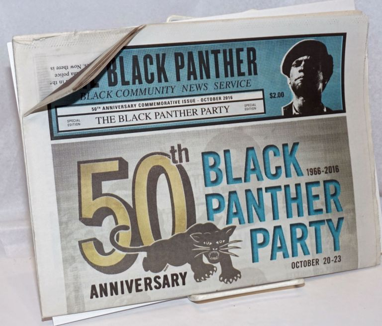 The Black Panther Black Community News Service. 50th anniversary commemorative issue. October, 2016