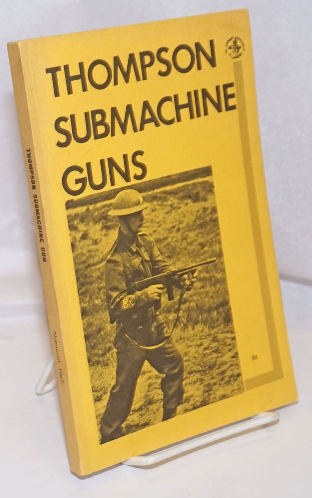 Thompson submachine guns. Donald B. McLean.