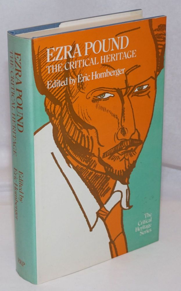 Ezra Pound: the critical heritage. Ezra Pound, Michael Homberger, D. H. Lawrence William Carlos Williams, Floyd Dell.