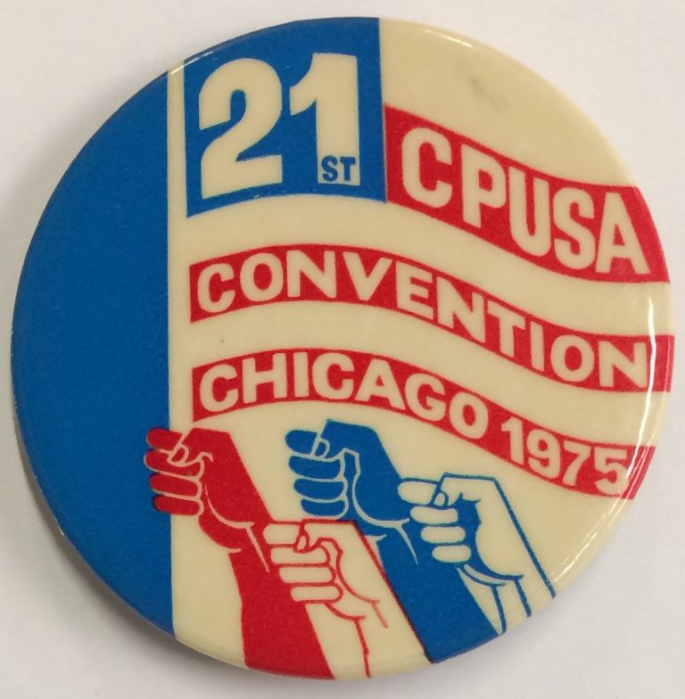 21st CPUSA Convention / Chicago 1975 [pinback button]