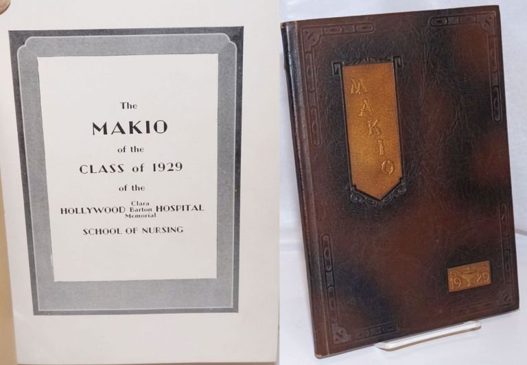 The Makio of the Class of 1929 of the Hollywood Clara Barton Memorial Hospital School of Nursing. yearbook.