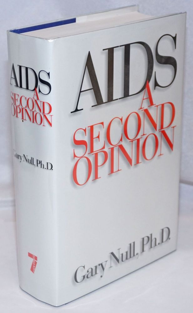 AIDS: a second opinion. Gary Null, PhD, James Feast.