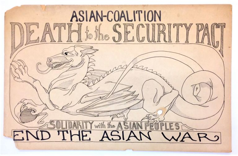 "Death to the Security Pact / Solidarity with the Asian Peoples [hand-drawn placard depicting dragon, with the added lines ""Asian-Coalition"" and ""End the Asian War""]"