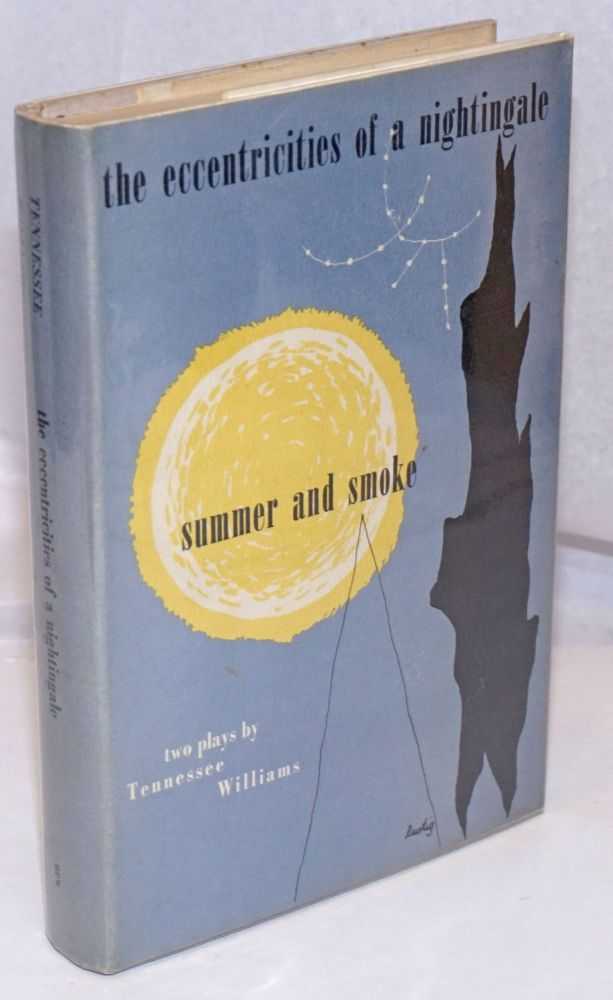 Eccentricities of a Nightingale & Summer and Smoke: two plays. Tennessee Williams.