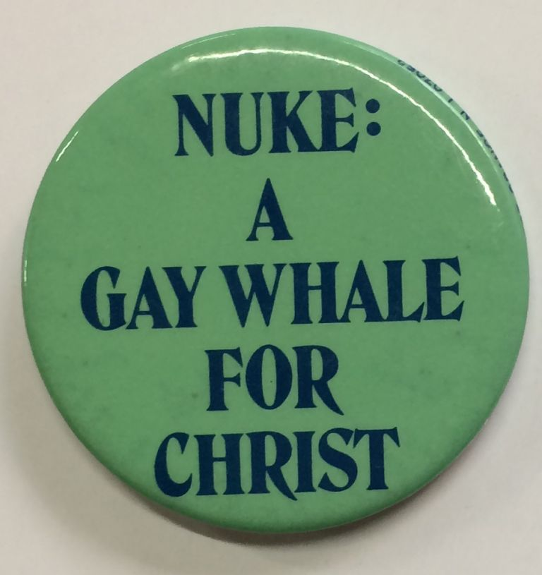 Nuke: a gay whale for Christ [pinback button]