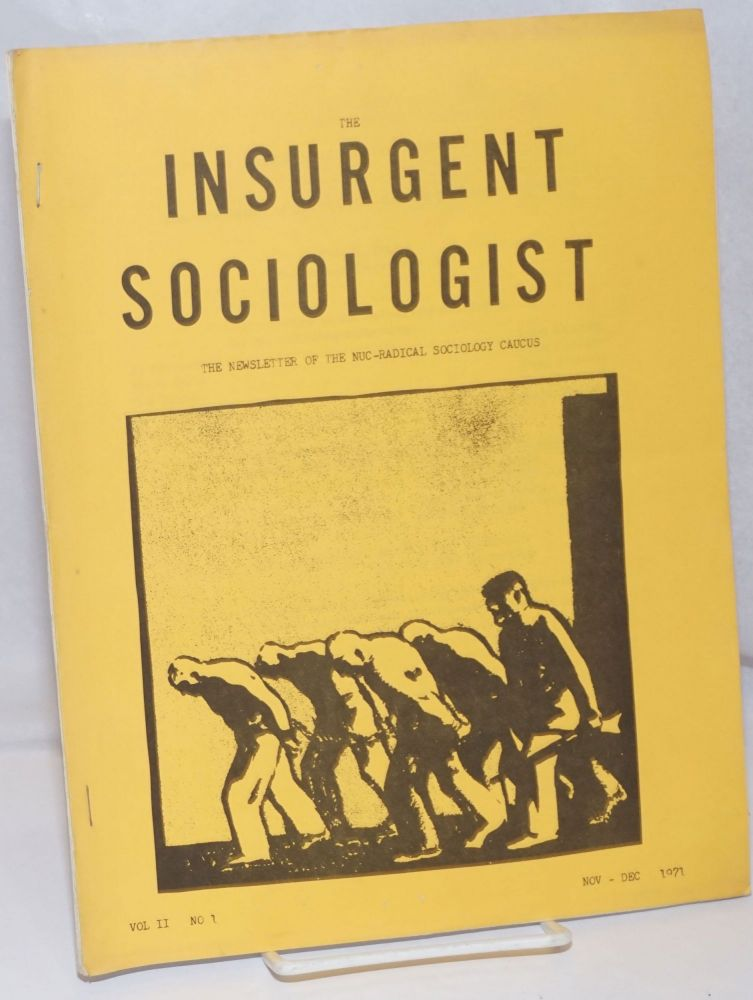 The insurgent sociologist: the Newsletter of the NUC-Radical Sociology Caucus; Vol. 2 No.1 , Nov-Dec 1971