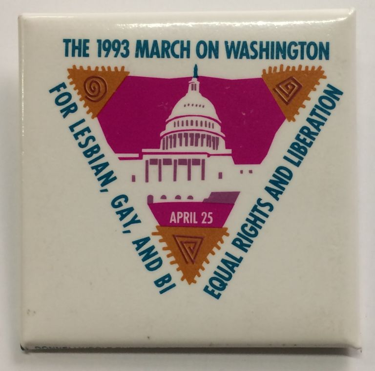 The 1993 March on Washington / For lesbian, gay, and bi / Equal rights and liberation / April 25 [pinback button]