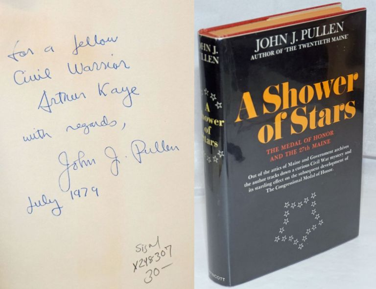 A Shower of Stars: the Medal of Honor and the 27th Maine [signed]. John J. Oullen.
