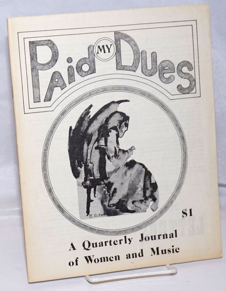 Paid My Dues: a quarterly journal of women and music; vol. 1, #1. Cheryl Helm, Joanie Sloane, Barbie Hartsman, Lucille Allison, lanayre Liggeria, Dorothy Dean, Debbie St. Charles, Cyndy Hicks.