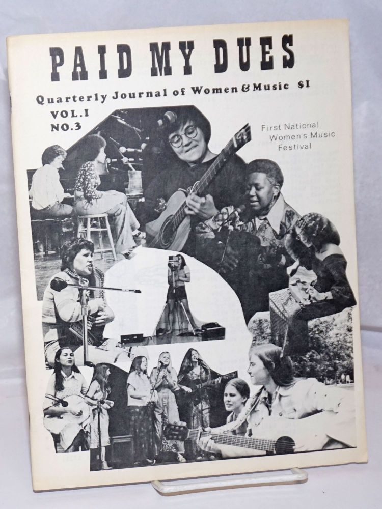 Paid My Dues: a quarterly journal of women and music; vol. 1, #3, October, 1974; First International Women's Music Festival. Mary Lu Walker, Dorothy Dean, Carolyn McDade, Chris Gorea.