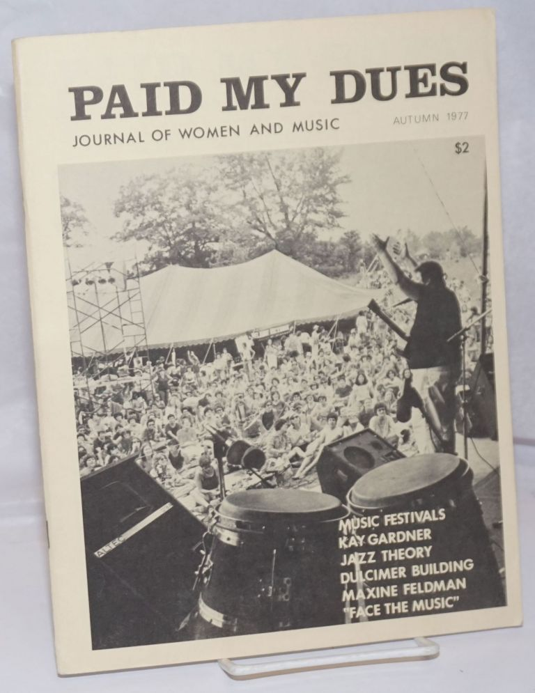 Paid My Dues: journal of women and music; vol. 2, #1, Autumn 1977. Toni L. Armstrong, Karen Corti, Ronni L. Scheier Kay Gardner, Jean Mountaingrove, Kathryn Judd.
