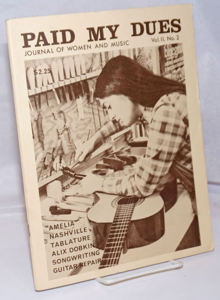 Paid My Dues: journal of women and music; vol. 2, #2, Winter 1978. Toni L. Armstrong, Karen Corti, Joan Balter Andrea Weltman, Alix Dobkin, Judy Eron, Patty Hall.