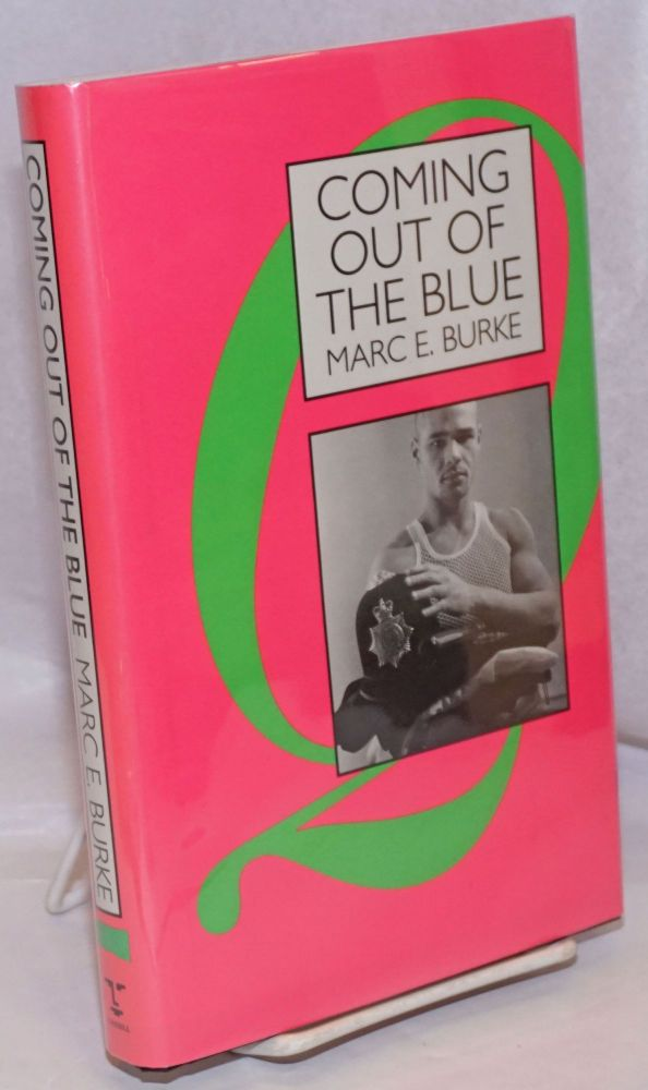 Coming Out of the Blue: British police officers talk about theri lives in 'the job' as lesbians, gays and bisexuals. Marc E. Burke.