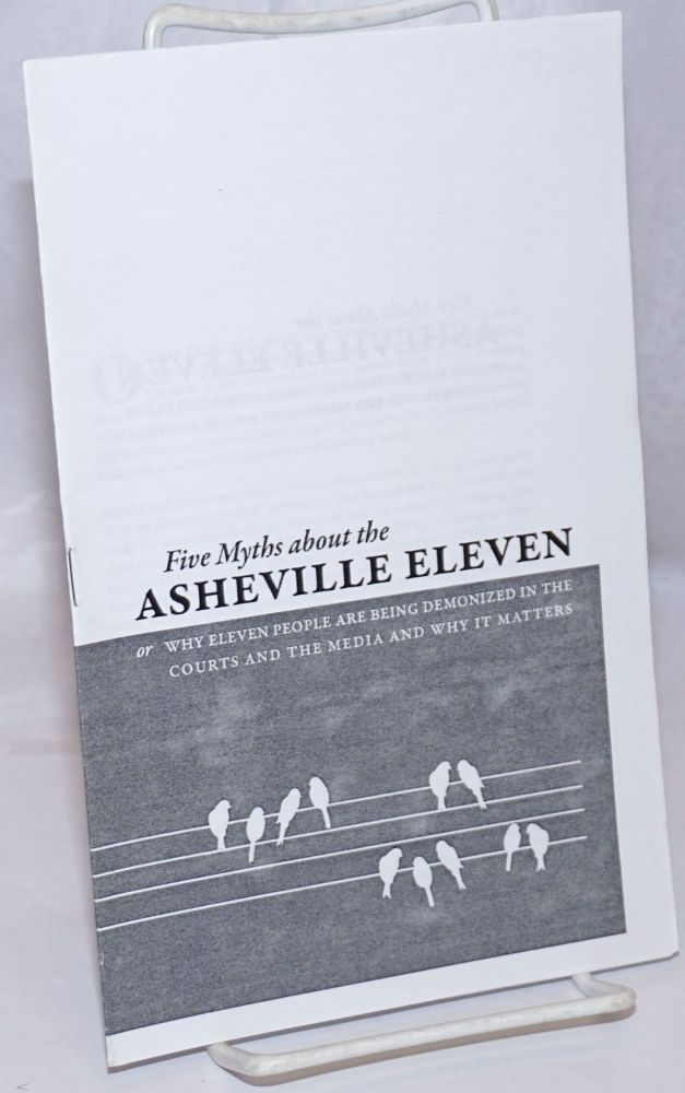 Five myths about the Asheville Eleven, or, why eleven people are being demonized in the courts and the media and why it matters
