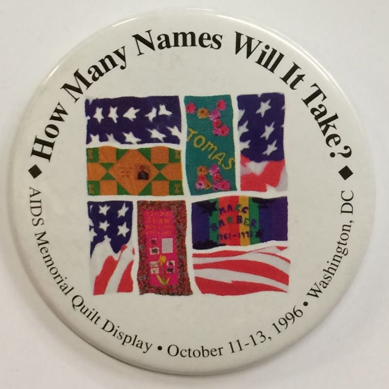 How many names will it take? / AIDS Memorial Quilt Display / October 11-13, 1996 / Washington, DC [pinback button]