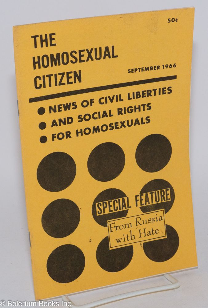 The Homosexual Citizen: News of civil liberties and social rights for homosexuals vol. 1, #9, September 1966; From Russia With Hate. Lily Hansen, Evan Colodny O. Hucrane, David Wayne.