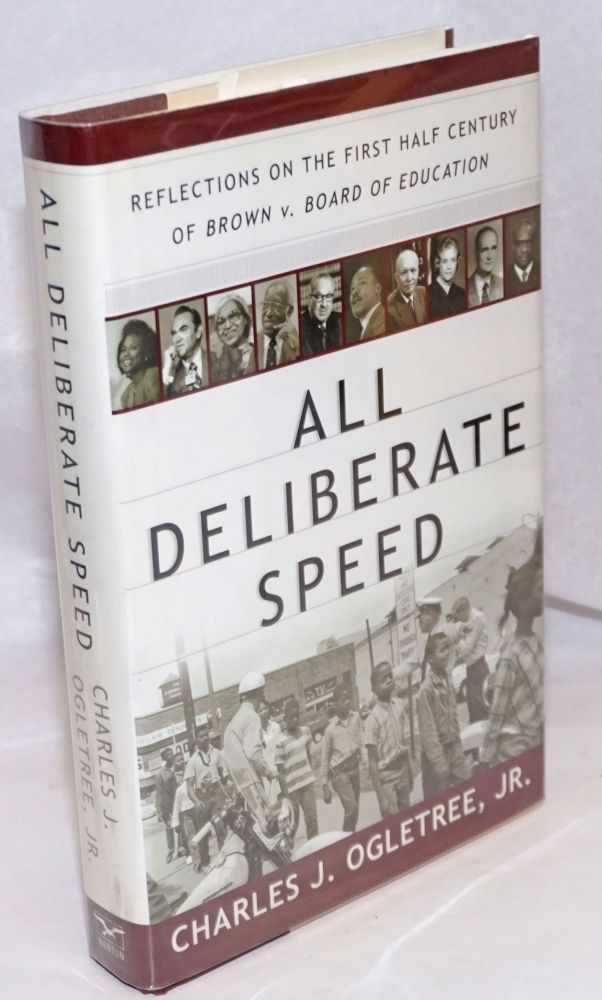 All Deliberate Speed; Reflections on the First Half Century of Brown v. Board of Education. Charles J. Ogletree, Jr.