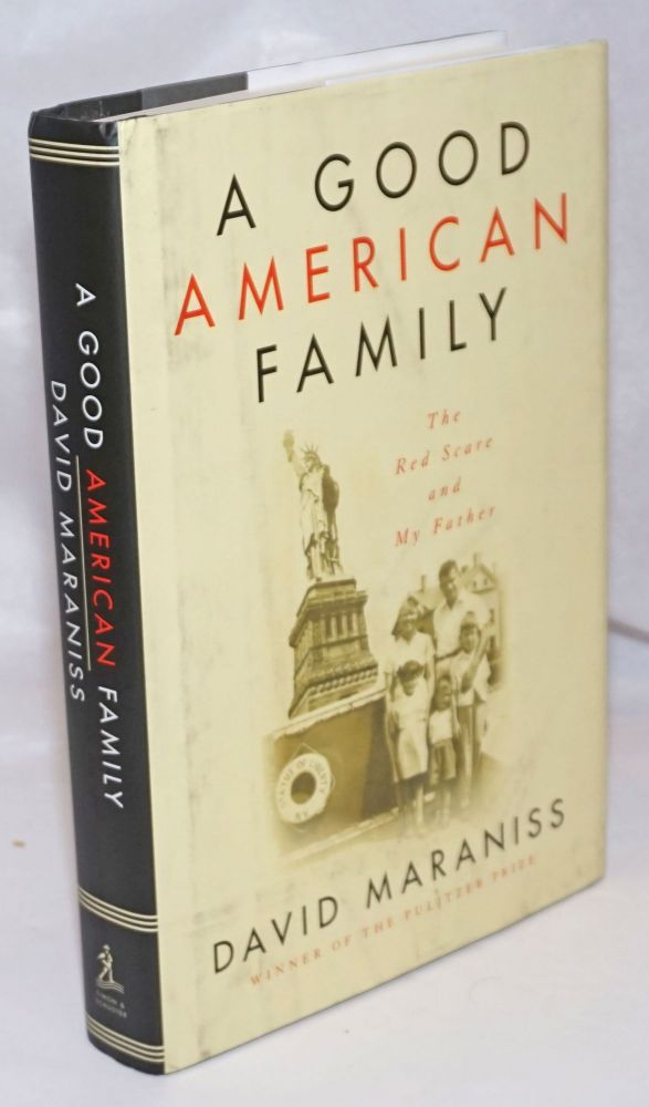 A good american family, the red scare and my father. David Maraniss.