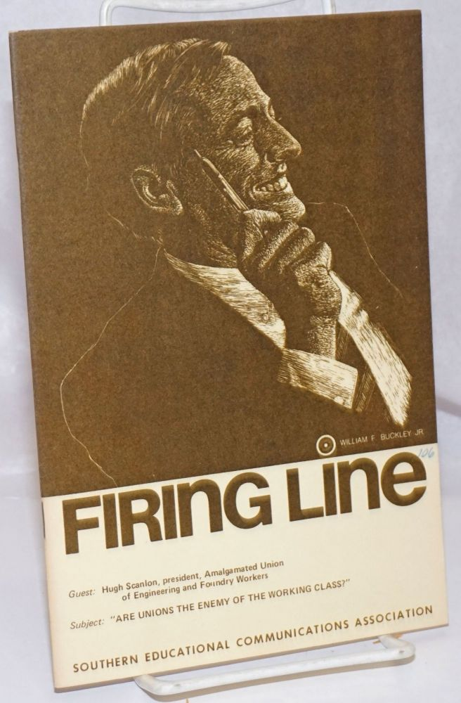 Firing Line. Guest, Hugh Scanlon. Subject, Are unions the enemy of the working class? William F....
