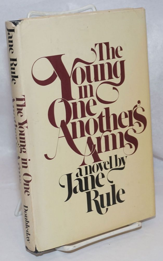 The Young in One Another's Arms a novel. Jane Rule.