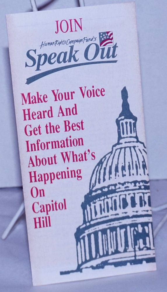 Join Human Rights Campaign Fund's Speak Out: Make your voice heard and get the best information about what's happening on Capitol Hill [brochure]