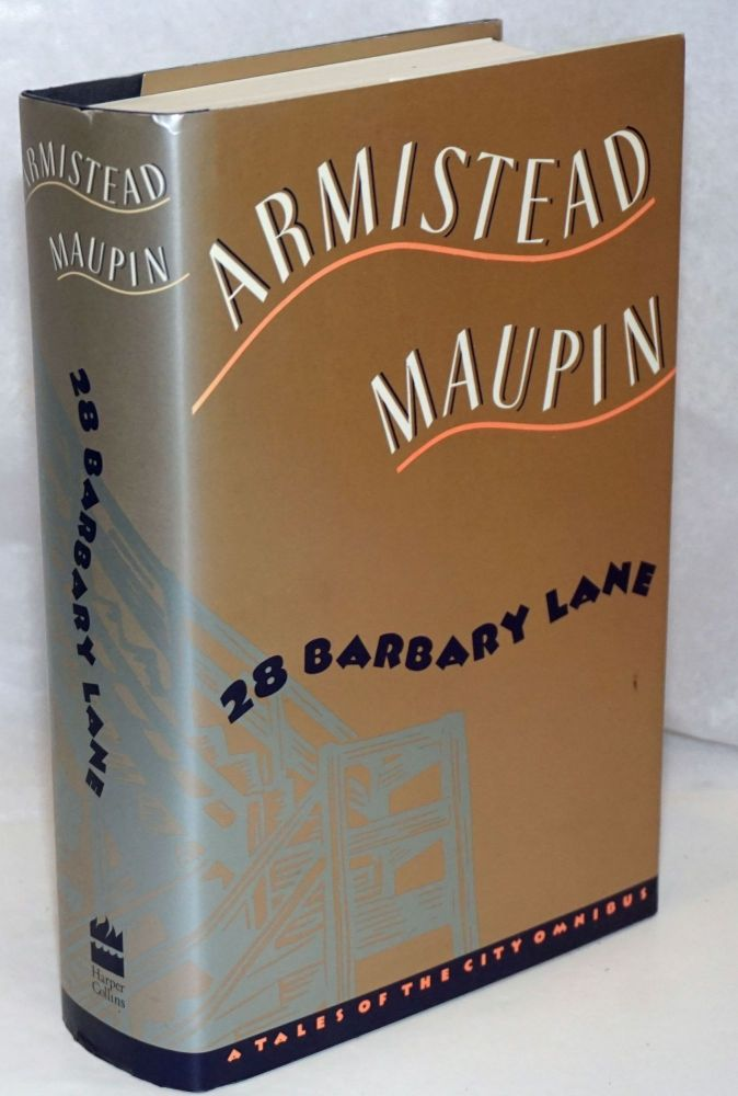 28 Barbary Lane: a Tales of the City omnibus Tales of the City, More Tales of the City & Further Tales of the City. Armistead Maupin.