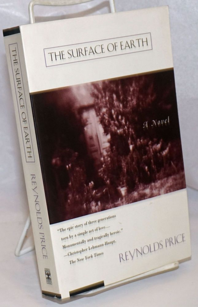 The Surface of the Earth a novel. Reynolds Price.