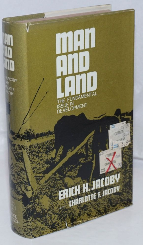 Man and Land; The Fundamental Issue in Development. Erich H. Jacoby, in collaboration, Charlotte F. Jacoby.