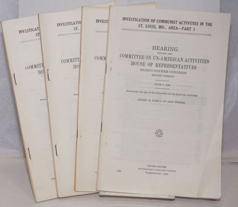 Investigation of Communist activities in the St. Louis, Mo., area; hearing before the Committee on Un-American Activities, House of Representatives, Eighty-fourth Congress, second session. United States. House of Representatives. Committee on Un-American Activities.