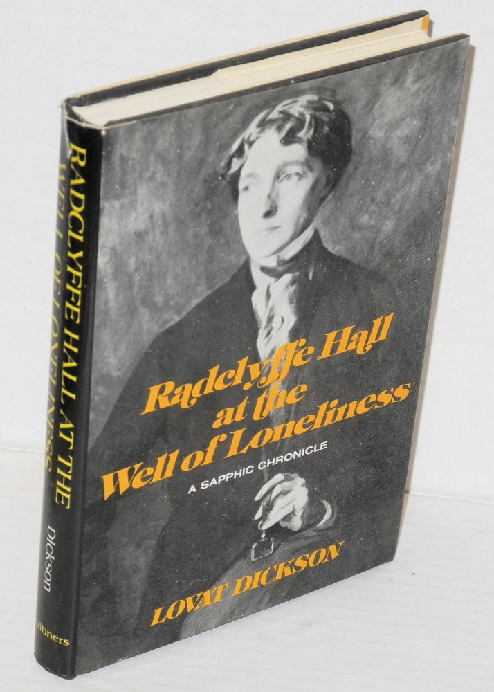 Radclyffe Hall at the Well of Loneliness; a sapphic chronicle. Lovat Dickson.