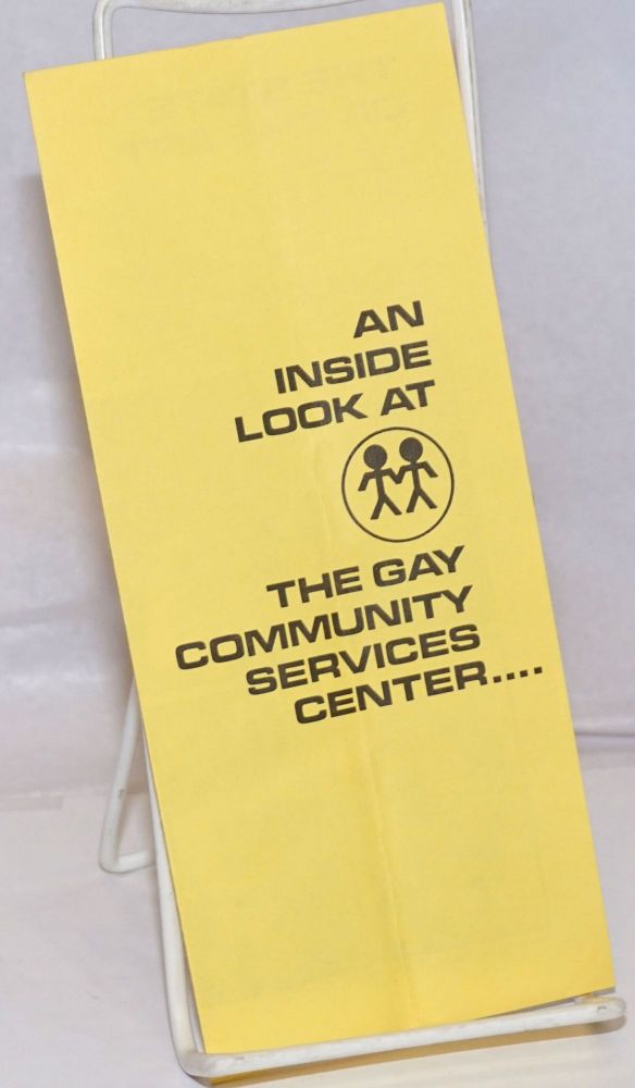 An Inside Look at the Gay Community Services Center.... [brochure]