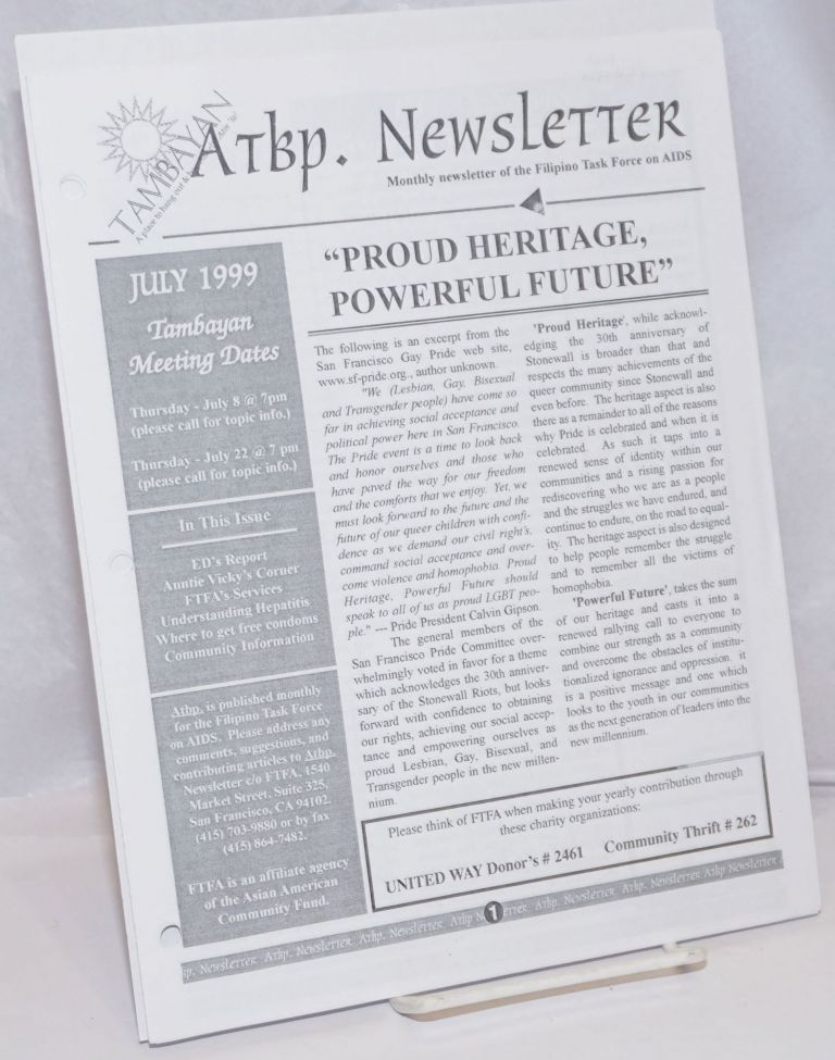"ATBP newsletter: monthly newsletter of the Filipino Task Force on AIDS, July 1999; Proud Heritage, Powerful Future"" Filipino Task Force on AIDS."