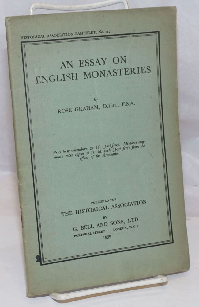 An Essay on English Monasteries. Rose Graham.