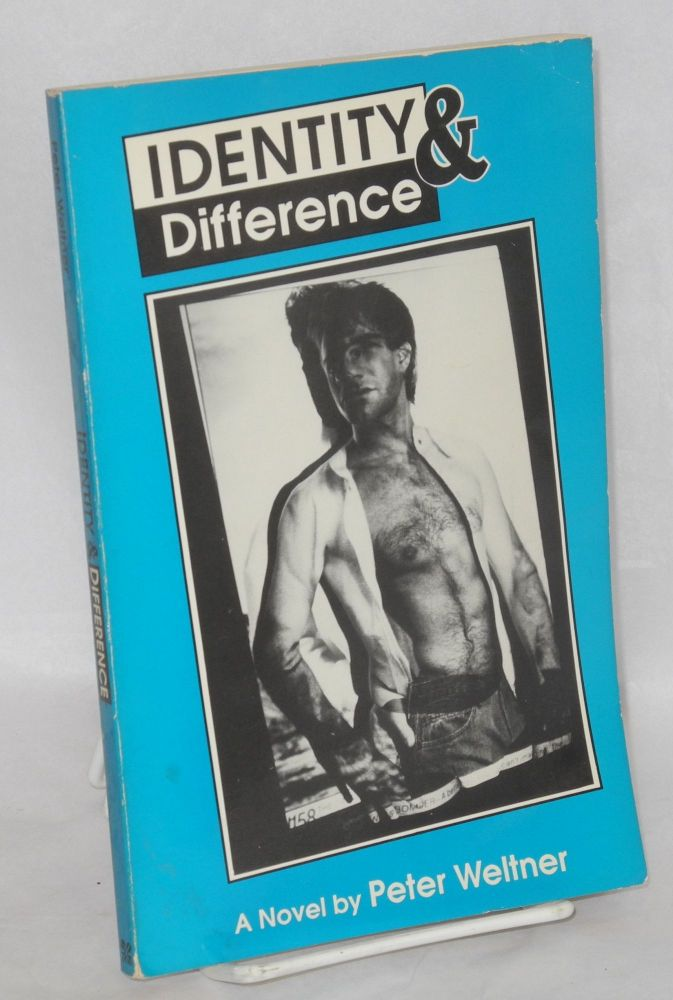 Identity & difference; a novel. Peter Weltner.